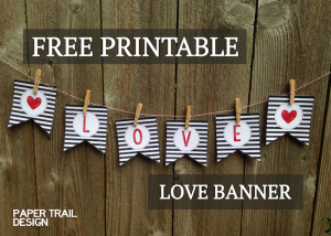 Free Printable Love Banner and Matching Print. Add some easy valentine decor to your home. Print this DIY valentine banner printable. Just print and cut!