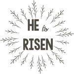Free Printable He is Risen Easter Sign. Great Easter decoration to frame or hang on your mantel.