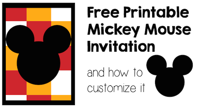 Free Printable Mickey Mouse Invitation And How To Customize It Personalize This Graphic