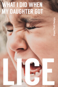 Little girl crying with text overlay- what I did when my daughter got lice