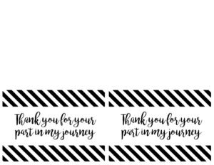 Thank You card or poster free printable. Thank you for your part in my journey. Print as a poster for a graduation party or as thank you cards to give to all of your teachers and friends who had a profound effect on you.