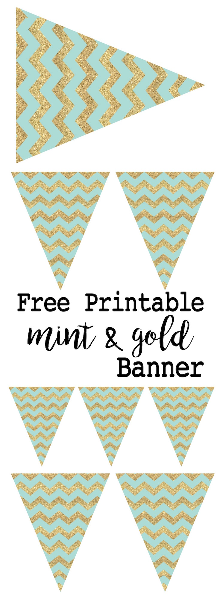 Mint and gold banner free printable. Print this easy to make banner for a wedding, baby shower, birthday party, or just because it is adorable.