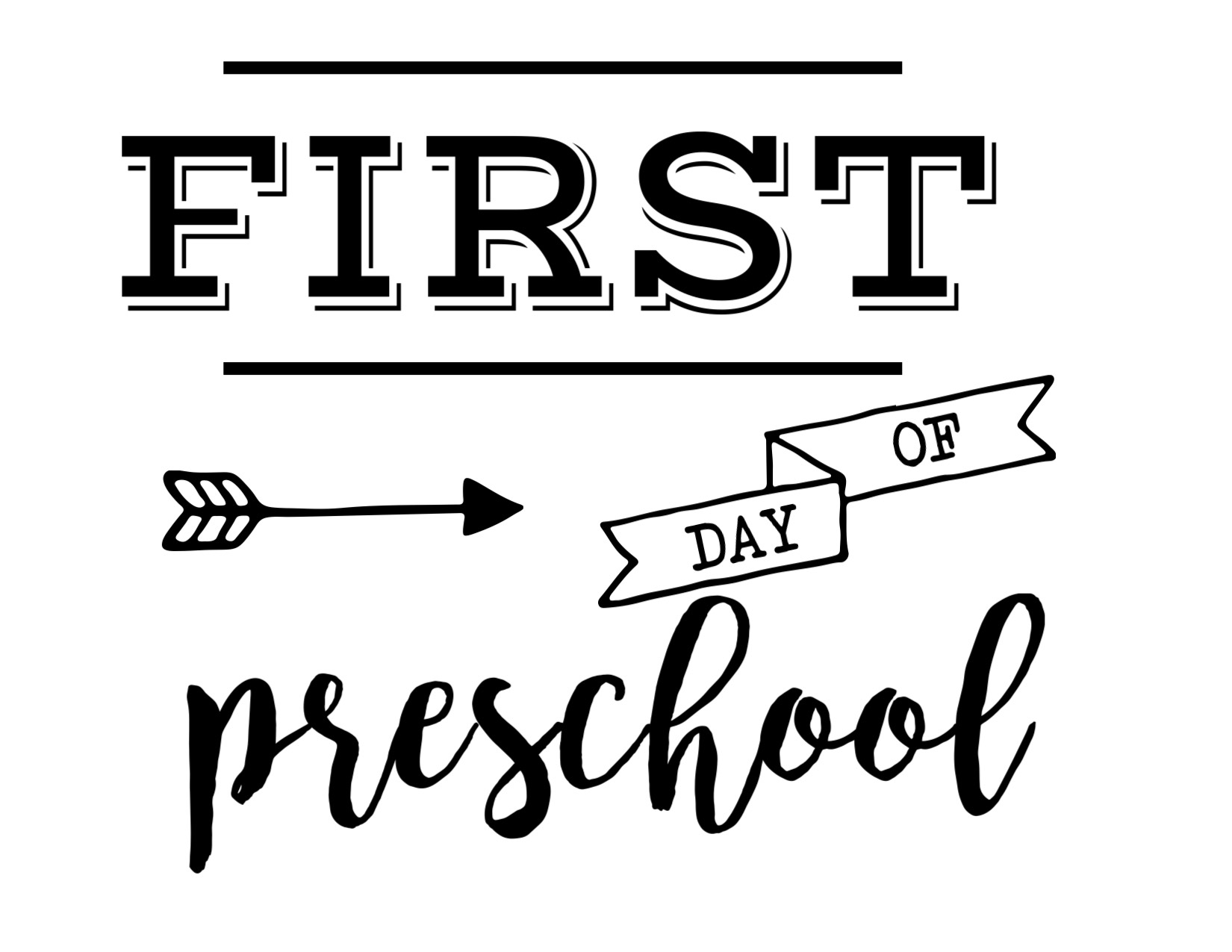 Print The { First Day Of Preschool Sign } Here