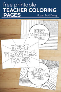 "Three coloring pages that say ""best teacher ever"" on a wood background with text overlay- free printable teacher coloring pages"