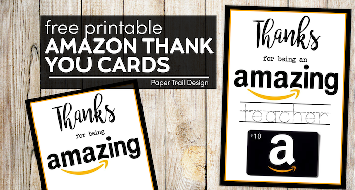Printable thanks for being amazing and thanks for being an amazing teacher cards with text overlay- free printable Amazon thank you cards