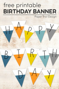 Dip dye happy birthday banner letters in blue, orange, yellow, turqoise, and gray with text overlay- free printable birthday banner