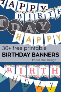 Various happy birthday banners displayed on a blue background with text overlay- 30+ free printable birthday banners