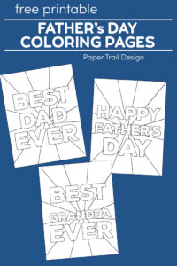 "Father's day coloring pages that say ""best dad ever"", ""best grandpa ever"", and ""Happy Father's Day"" on a blue background with text overlay- free printable father's day coloring pages"