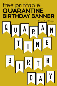 """Black and white banner letters that say """"quarantine birthday"""" on a yellow background with text overlay- free printable quarantine birthday banner"""