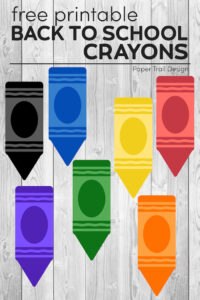 printable black, blue, yellow, red, purple, green, and orange crayons on a wood background with text overlay- free printable back to school crayons