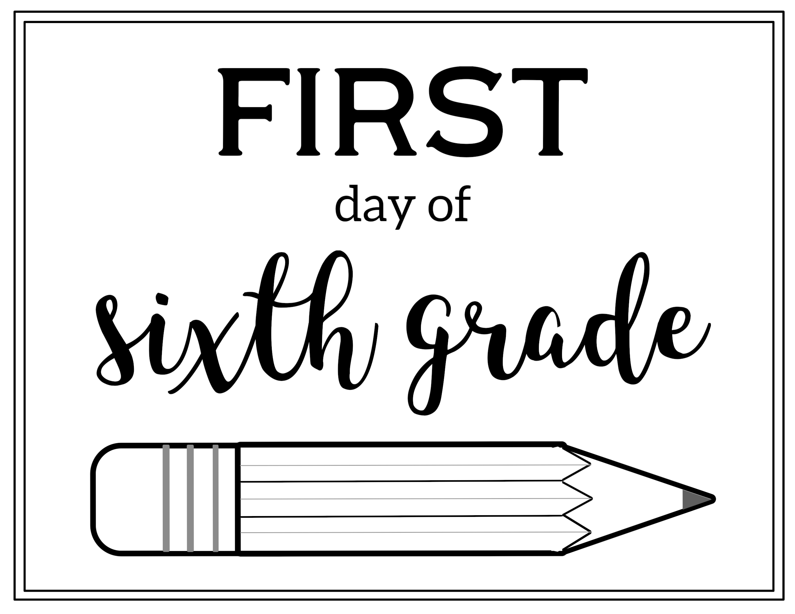 first day of sixth grade free printable sign