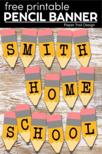 """Pencil banner letters spelling """"Smith home school"""" with text overlay- free printable pencil banner"""