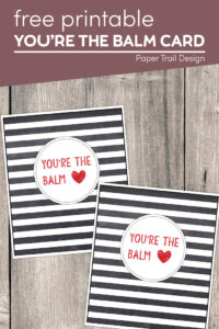You're the balm cards with text overlay- free printable you're the balm card