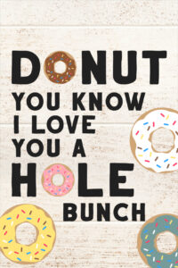 Free Printable Donut Teacher Appreciation Gift Ideas. Donut you know I love you a whole bunch. Valentine, birthday, teacher, coach or thank you. #papertraildesign #donut #donutyouknow #doughnut #freeprintable #freeprintableteacherappreciation #teacherappreciationgifts