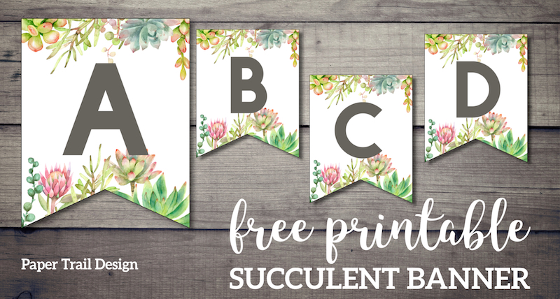Succulent Free Printable Alphabet Banner Letters. Cute wedding, birthday, baby shower, or bridal shower decor. Create a custom banner. #papertraildesign #succulent #wedding #weddingbanner #weddingdecor #bridalshower #bridalshowerdecor #party #partydecor #babyshower #babyshowerdecor