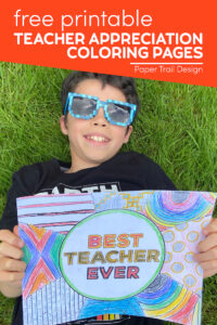 boy holding best teacher ever coloring page with text overlay- free printable teacher appreciation coloring pages