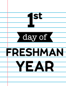 1st day of freshman year sign