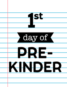 1st day of pre-kinder sign