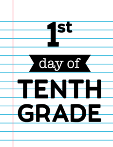 1st day of tenth grade sign