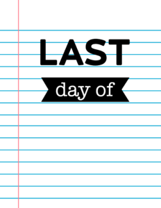 Last Day of School Blank Sign {Notebook Paper}.
