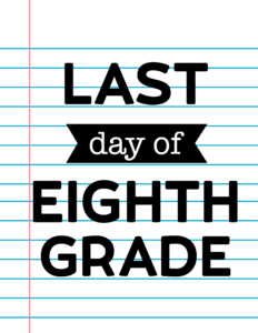 Last Day of Eighth Grade School Signs {Notebook Paper}.