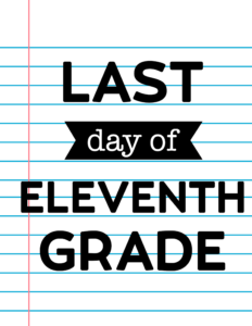 Last Day of Eleventh Grade School Signs {Notebook Paper}.