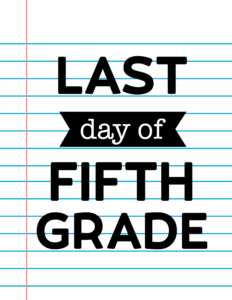 Last Day of Fifth Grade School Signs {Notebook Paper}.