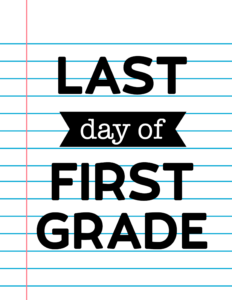 Last Day of First Grade School Signs {Notebook Paper}.