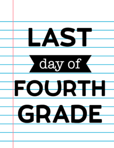 Last Day of Fourth Grade School Signs {Notebook Paper}.