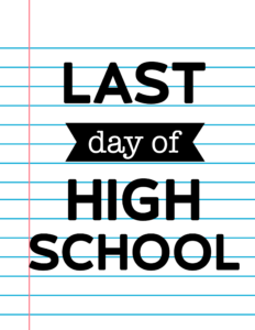 Last Day of High School School Signs {Notebook Paper}.