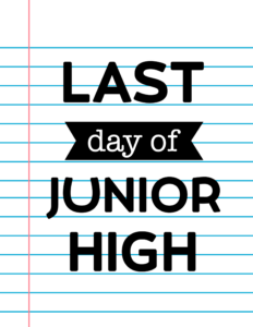 Last Day of Junio High School Signs {Notebook Paper}.