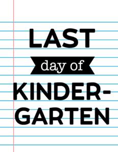 Last Day of Kindergarten School Signs {Notebook Paper}.