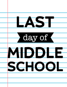 Last Day of Middle School School Signs {Notebook Paper}.