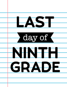 Last Day of Ninth Grade School Signs {Notebook Paper}.