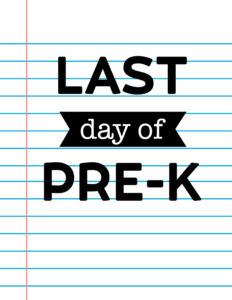 Last Day of Pre-K School Signs {Notebook Paper}.