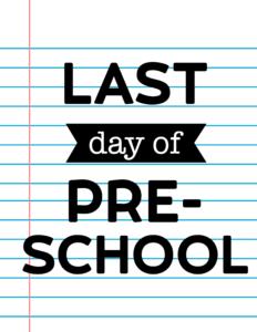 Last Day of Preschool School Signs {Notebook Paper}.