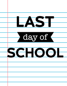 Last Day of School Signs {Notebook Paper}.