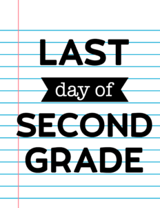 Last Day of Second Grade School Signs {Notebook Paper}.