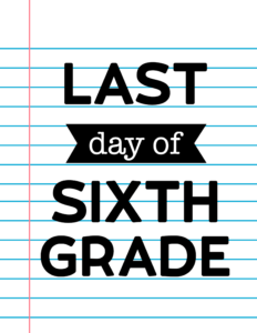 Last Day of Sixth Grade School Signs {Notebook Paper}.