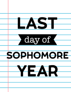 Last Day of Sophomore Year School Signs {Notebook Paper}.