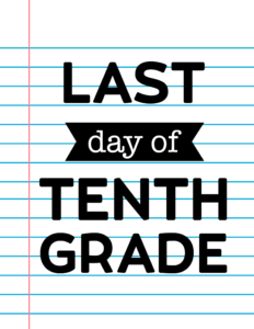 Last Day of Tenth Grade School Signs {Notebook Paper}.