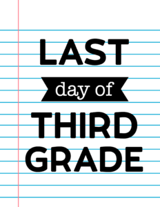 Last Day of Third Grade School Signs {Notebook Paper}.