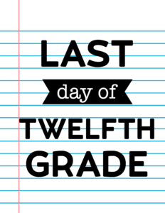 Last Day of Twelfth Grade School Signs {Notebook Paper}.