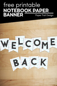 Welcom back to school notebook paper banner letters with text overlay- free printable notebook paper banner