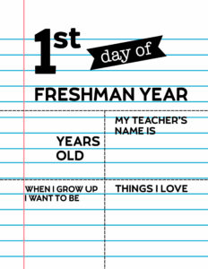 Fill-in-the-blank first day of freshman year sign.