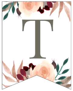 Letter T Penant Flag with pink, green, brown, and burgandy floral embellishments.