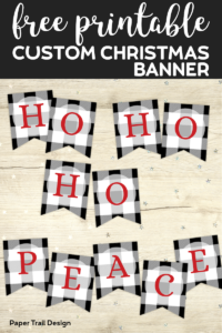 Plaid Ho, ho, ho, and Peace plaid Christmas banner with red letters with text overlay- free printable custom Christmas banner