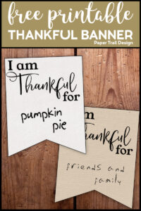 "Banner flag that says ""I am Thankful for"" with text overlay- Free printable Thankful banner"