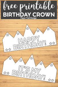 free printable birthday crowns that say Happy Birthday and It's my Birthday with text overlay-free printable birthday crown