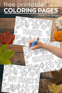 Thanksgiving, give thanks, gratitude, and thankful coloring pages with kids hand holding pen and fall leaves with text overlay- free printable coloring pages